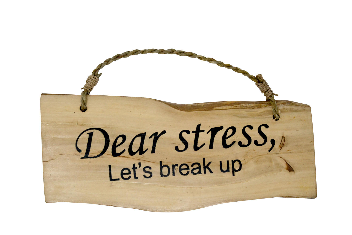 'Dear stess, let's break up' Coffee Wood Plaque